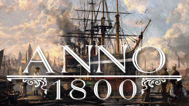 A Complete Beginner Guide for Anno 1800