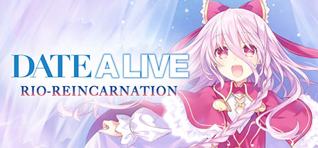 DATE A LIVE: Rio Reincarnation / デート・ア・ライブ 凜緒リンカーネイション HD / 約會大作戰